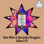 RONE WHITE & ALESSANDRO DIRUGGIERO - Follow It EP (Front Cover)