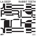 LA DEEP - Rabbit Teeth EP (Front Cover)