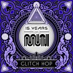 15 Years Of Muti - Glitch Hop