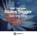 WOTI TRELA/STATES TRIGGER - Spinning Ether (Front Cover)