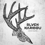 BLVCK KARIBOU - Santa Muerte (Front Cover)