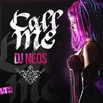 DJ Neos: Call Me