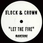 BLOCK & CROWN - Let The Fire (Front Cover)