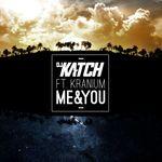 DJ KATCH - Me & You (feat. Kranium) (Front Cover)