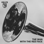 MEUTE - The Man With The Red Face (Front Cover)