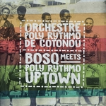 ORCHESTRE POLY RYTHMO DE COTONOU/BOSQ - Bosq Meets Poly Rythmo Uptown (Front Cover)
