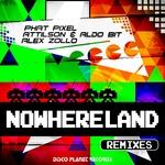 PHAT PIXEL/ATTILSON & ALDO BIT/ALEX ZOLLO - Nowhereland (Remixes) (Front Cover)