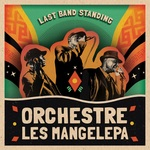 ORCHESTRE LES MANGELEPA - Last Band Standing (Front Cover)