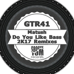 MATUSH - Do You Like Bass (2K17 Remixes) (Front Cover)