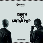 DEATH OF GUITAR POP - 69 Candy Street (Front Cover)
