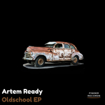 ARTEM READY - Oldschool EP (Front Cover)