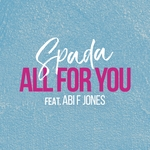 SPADA feat ABI F JONES - All For You (Front Cover)