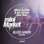 ALFRED AZZETTO & IAN CARRERA feat DOM - Blues Hands (Uhmmm) (Front Cover)