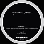 SUBTRACTIVE SYNTHESIS - Timelapse EP (Front Cover)