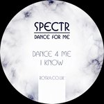 SPECTR - Dance 4 Me/I Know (Front Cover)