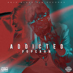 POPCAAN - Addicted (Explicit Produced By Anju Blaxx) (Front Cover)