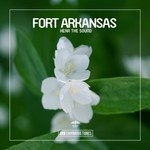 FORT ARKANSAS - Hear The Sound (Front Cover)