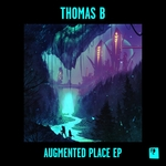 THOMAS B - Augmented Place EP (Front Cover)