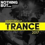VARIOUS - Nothing But... Amsterdam Trance 2017 (Front Cover)