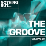 Nothing But... The Groove Vol 04