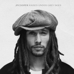 JP COOPER - Raised Under Grey Skies (Front Cover)
