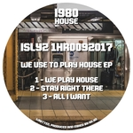 We Use To Play House EP
