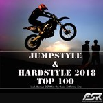 Jumpstyle & Hardstyle 2018 Top 100 (Incl Bonus DJ Mix By Bass Inferno Inc)