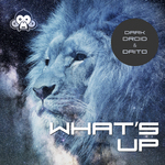 DARK DROID & DAITO - What's Up (Front Cover)
