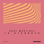 DAVE MARTINEZ - La Atarraya (Front Cover)