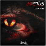 IMPETUS - Look At Me (Front Cover)