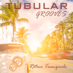 VARIOUS - Tubular Grooves/Ritmo Tranquilo (Front Cover)