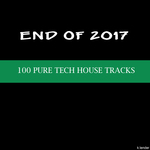 VARIOUS - End Of 2017/100 Pure Tech House Tracks (Front Cover)