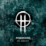ANGERNOIZER - We Survive (Front Cover)