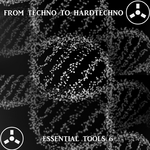 VARIOUS - From Techno To Hardtechno/Essential Tools 6 (Front Cover)