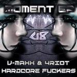 V-MAXX & 4RIOT/HARDCORE FUCKERS - Moment (Front Cover)