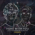 LOST FREQUENCIES/NETSKY - Here With You (Remixes) (Front Cover)