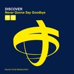 DISCOVER - Never Gonna Say Goodbye (Front Cover)