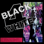 BLACK 4 WHITE - Cannibal (Front Cover)