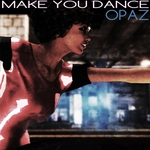 MARTINE GIRAULT/RAY HAYDEN - Make You Dance (Opaz) (Front Cover)