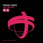 TRIVIAL VOICE - Stay With Me (Front Cover)