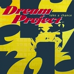 DREAM PROJECT - Take A Chance (Front Cover)
