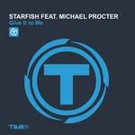 STARFISH feat MICHAEL PROCTER - Give It To Me (Front Cover)
