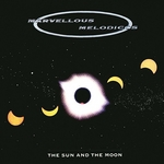 MARVELLOUS MELODICOS - The Sun And The Moon (Front Cover)