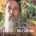 REGGAE ANGELS - Rely On Him (With Sly & Robbie & The Taxi Gang) (Front Cover)