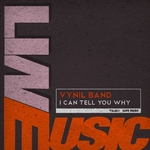 VYNIL BAND - I Can Tell You Why (Front Cover)