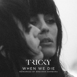 TRICKY feat MARTINA TOPLEY-BIRD - When We Die (Front Cover)