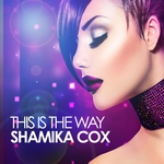 SHAMIKA COX - This Is The Way (Front Cover)