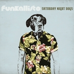 FUNKALLISTO - Saturday Night Dogs (Front Cover)