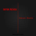 INFRA REVOX - Near Dark (Front Cover)