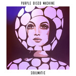 PURPLE DISCO MACHINE - Soulmatic (Front Cover)